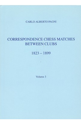 CLEARANCE - Correspondence Chess Matches Between Clubs - 1823-1899 - Volume 3