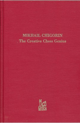 Mikhail Chigorin - The Creative Chess Genius