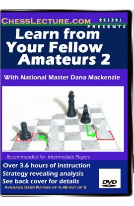Learn From Your Fellow Amateurs 2 - Chess Lecture - Volume 7