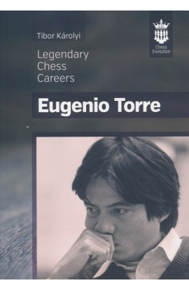 Eugenio Torre - Legendary Chess Careers