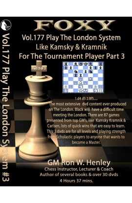 E-DVD FOXY OPENINGS - Volume 177 - Play The London System Like Kamsky and Kramnik - Volume 3