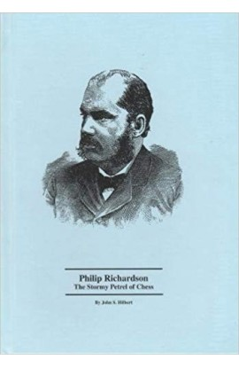 Philip Richardson - The Stormy Petrel of Chess