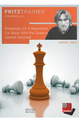 POWER PLAY - A Repertoire for Black with the Queen's Gambit Declined - Daniel King - VOLUME 23