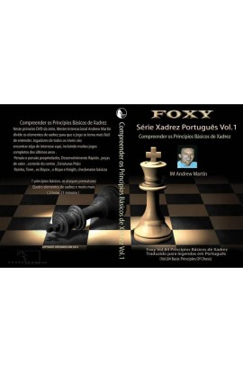 CHESSDVDS.COM IN PORTUGUESE - FOXY OPENINGS #84 - The Basic Principles - VOLUME 1