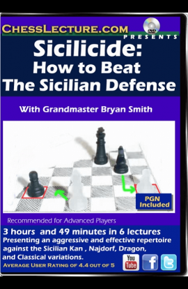 Sicilicide - How to Beat the Sicilian Defense - Chess Lecture - Volume 157