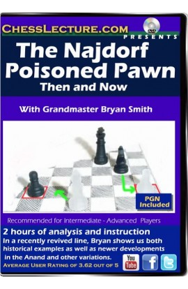 The Najdorf Poison Pawn - Then and Now - Chess Lecture - Volume 99