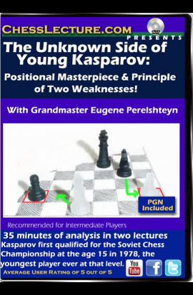 The Unknown Side of Young Kasparov - Chess Lecture - Volume 162