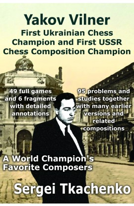 PRE-ORDER - Yakov Vilner - First Ukrainian Chess Champion and First USSR Chess Composition Champion