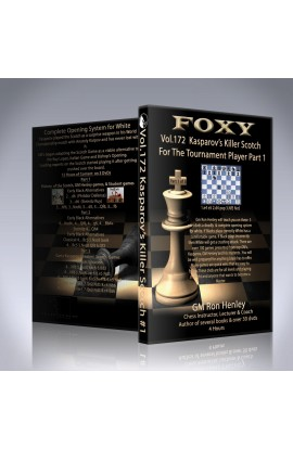 E-DVD FOXY OPENINGS - Volume 172 - Kasparov's Killer Scotch For the Tournament Player - Volume 1
