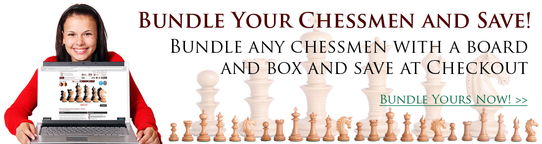Bundle your chessmen and save!