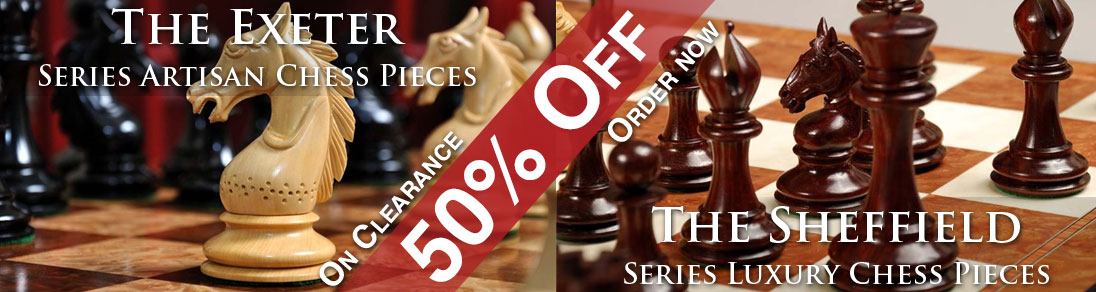 Save 50% off of the Exeter and the Sheffield Chess Pieces at USCF Sales!