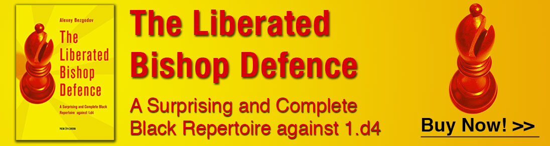 The Liberated Bishop Defence by Alexey Bezgodov new at USCF Sales!