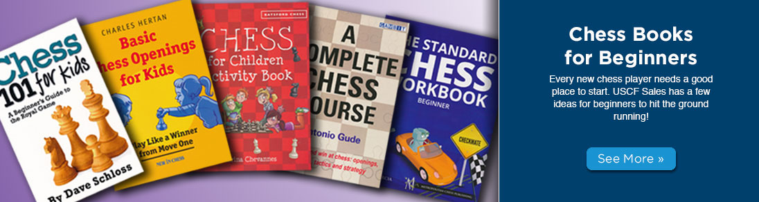 Every new chess player needs a good place to start. USCF Sales has a few ideas for beginners to hit the ground running!
