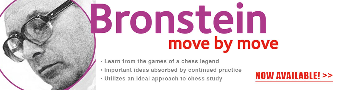 Learn from the games of a chess legend. Order Bronstein - Move by Move at USCF Sales!
