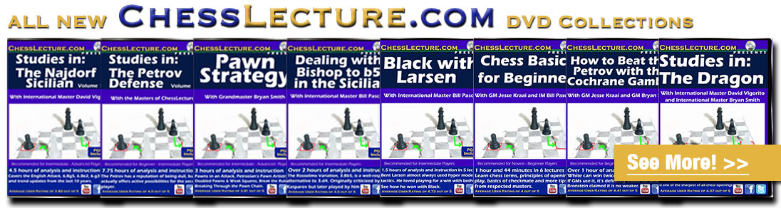See our entire collection of ChessLecture.com DVDs available at USCF Sales!
