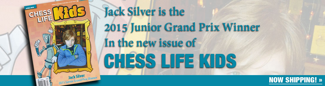 Jack Silver is the 2015 Junior Grand Prix Winner in the latest issue of Chess Life Kids!