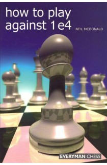 EBOOK - How to Play Against 1. e4