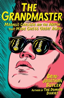 The Grandmaster - Magnus Carlsen and the Match That Made Chess Great Again - HARDCOVER