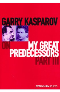 Garry Kasparov On My Great Predecessors - Part III