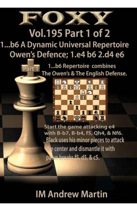 PRE-ORDER - Foxy Openings - 1...b6 A Dynamic Universal Repertoire Owen's Defence Part 1 - IM Andrew Martin - Volume 195