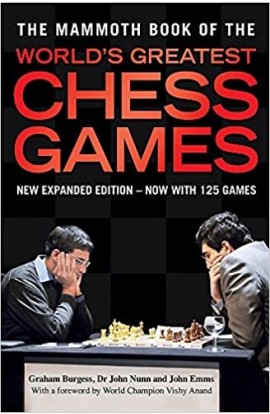 PRE-ORDER - The Mammoth Book of the World's Greatest Chess Games