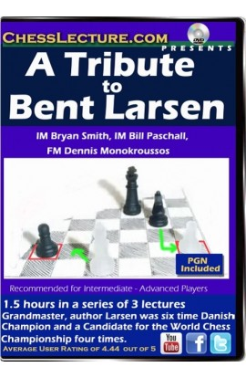 A Tribute to Bent Larsen - Chess Lecture - Volume 120