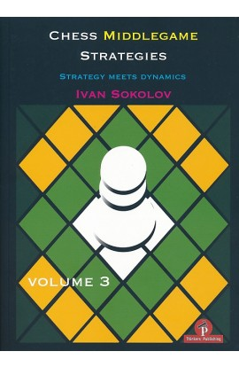 Chess Middlegame Strategies - Volume 3