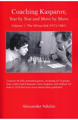 Coaching Kasparov - Year by Year and Move by Move