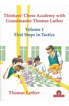 Thinkers' Chess Academy with Grandmaster Thomas Luther - Volume 1