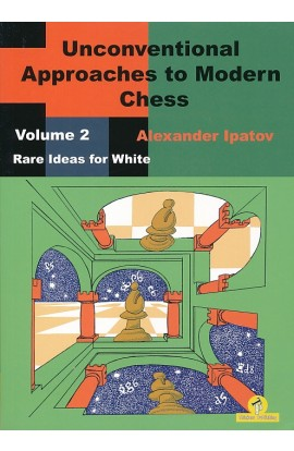 Unconventional Approaches to Modern Chess - Volume 2