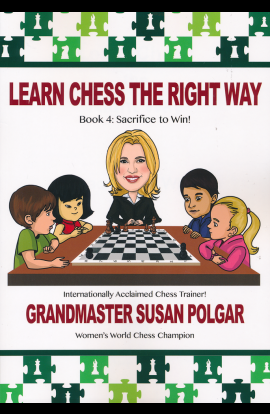 Learn Chess the Right Way - Book 4