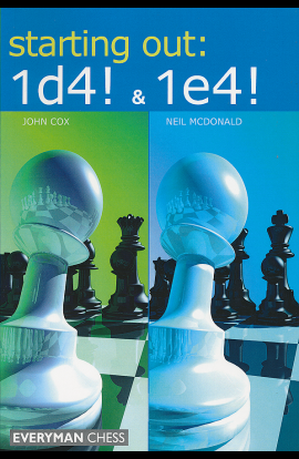 Starting Out - 1. d4 & 1. e4