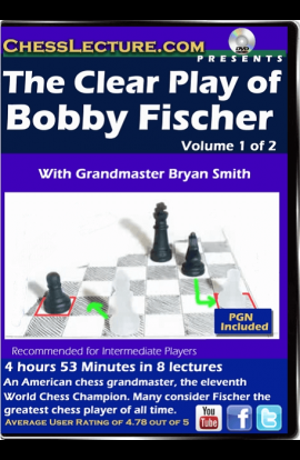 The Clear Play of Bobby Fischer - 2 DVDs - Chess Lecture - Volume 152